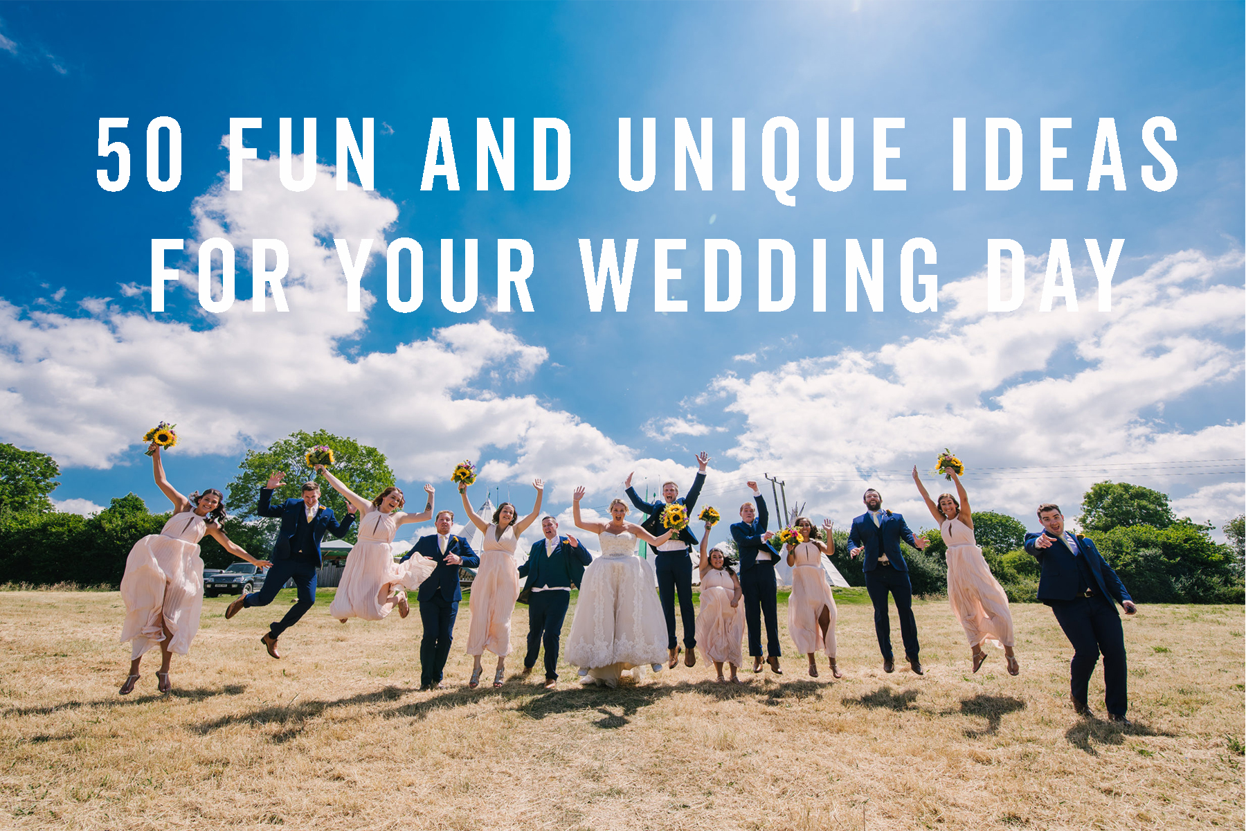 50 Unique And Fun Wedding Ideas To Make Your Wedding Day A